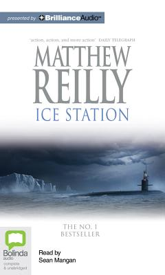 Ice Station - Reilly, Matthew, and Mangan, Sean (Read by)