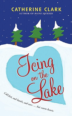 Icing on the Lake - Clark, Catherine