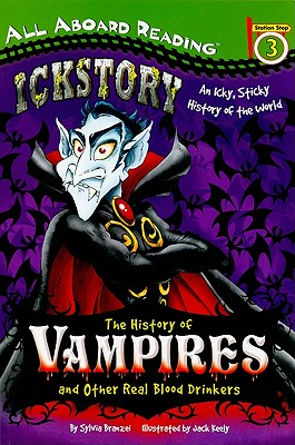Ickstory: The History of Vampires and Other Real Blood Drinkers - Branzei, Sylvia