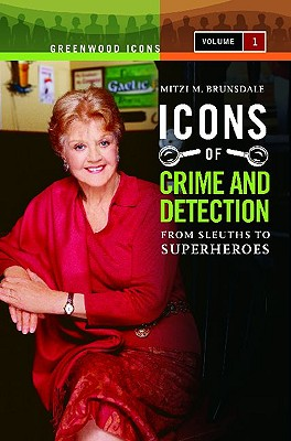 Icons of Mystery and Crime Detection 2 Volume Set: From Sleuths to Superheroes - Brunsdale, Mitzi M