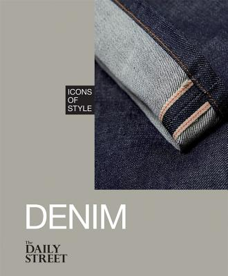 Icons of Style: Denim - The Daily Street
