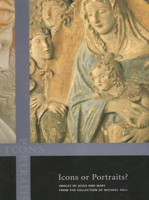 Icons or Portraits: Images of Jesus and Mary - Heller, Enna