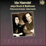Ida Haendel plays Bruch & Beethoven - Ida Haendel (violin); Philharmonia Orchestra; Rafael Kubelik (conductor)