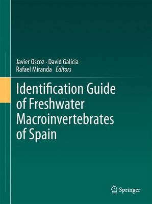 Identification Guide of Freshwater Macroinvertebrates of Spain - Oscoz, Javier (Editor), and Galicia, David (Editor), and Miranda, Rafael (Editor)