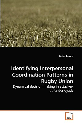 Identifying Interpersonal Coordination Patterns in Rugby Union - Passos, Pedro