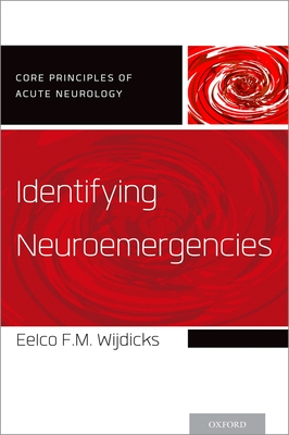 Identifying Neuroemergencies - Wijdicks, Eelco F M, PhD, Facp