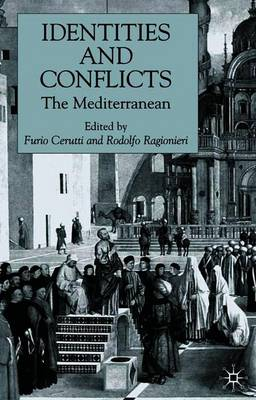 Identities and Conflicts: The Mediterranean - Cerutti, F (Editor)