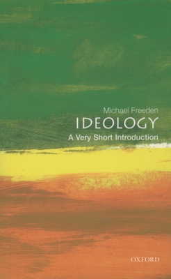 Ideology: A Very Short Introduction - Freeden, Michael