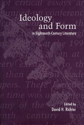 Ideology and Form in Eighteenth-Century Literature - Richter, David H (Editor)