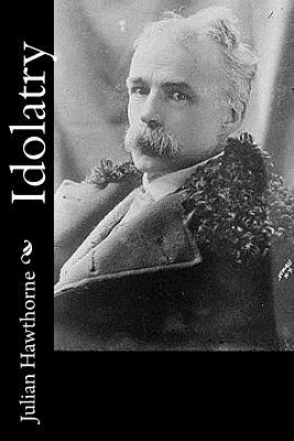 Idolatry - Hawthorne, Julian