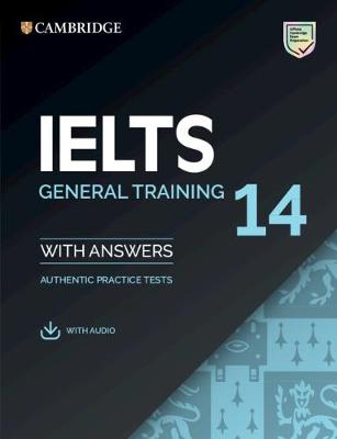 Ielts 14 General Training Student's Book with Answers with Audio: Authentic Practice Tests - Cambridge University Press (Creator)