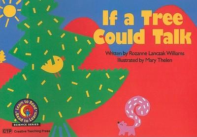 If a Tree Could Talk - Williams, Rozanne Lanczak