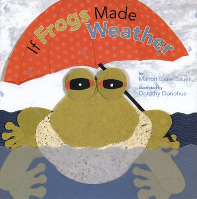 If Frogs Made Weather - Bauer, Marion Dane