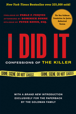 If I Did It: Confessions of the Killer - Goldman Family, and Dunne, Dominick (Foreword by), and Haven, Peter (Epilogue by)