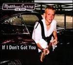 If I Don't Got You - Matthew Curry & the Fury