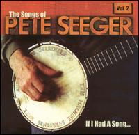 If I Had a Song: The Songs of Pete Seeger, Vol. 2 - Various Artists