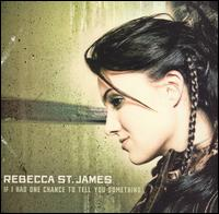 If I Had One Chance to Tell You Something - Rebecca St. James