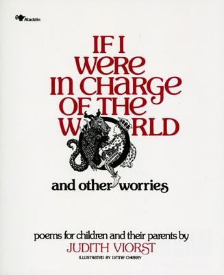 If I Were in Charge of the World and Other Worries: Poems for Children and Their Parents - Viorst, Judith, and Cherry, Lynne (Illustrator)
