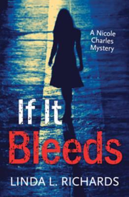 If It Bleeds - Richards, Linda