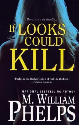 If Looks Could Kill - Phelps, M William