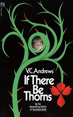 If There Be Thorns - Andrews, V C, and Marrow, Linda (Editor)