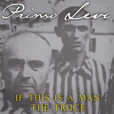 If This is a Man/The Truce - Levi, Primo, and Woolf, Stuart (Translated by)