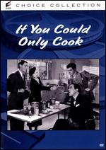 If You Could Only Cook - William Seiter
