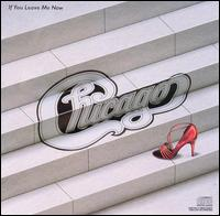 If You Leave Me Now (And Other Hits) - Chicago