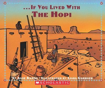 If You Lived with the Hopi Indians - Kamma, Anne, and Koedt, A P, and Gardner, Linda (Illustrator)