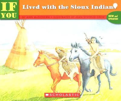 If You Lived with the Sioux Indians - McGovern, Ann