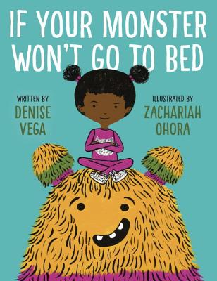 If Your Monster Won't Go to Bed - Vega, Denise
