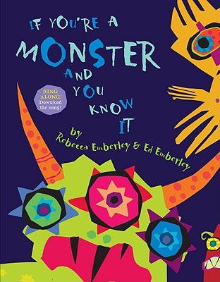 If You're a Monster and You Know It - Emberley, Ed, and Emberley, Rebecca