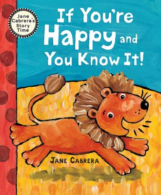 If You're Happy and You Know It - Cabrera, Jane