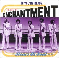 If You're Ready: The Best of Enchantment - Enchantment