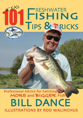 IGFA's 101 Freshwater Fishing Tips and Tricks - Dance, Bill