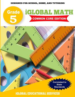 iGlobal Math, Grade 5 Common Core Edition: Power Practice for School, Home, and Tutoring - Services, Iglobal Educational