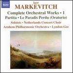 Igor Markevitch: Complete Orchestral Works, Vol. 1