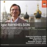 Igor Raykhelson: Piano and Chamber Music, Vol. 2
