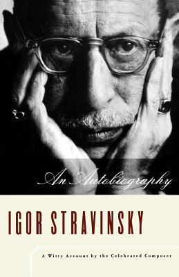 Igor Stravinsky: An Autobiography - Stravinsky, Igor