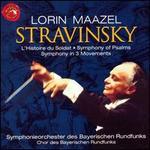 Igor Stravinsky: L'Histoire du Soldat; Symphony of Psalms; Symphony in 3 Movements