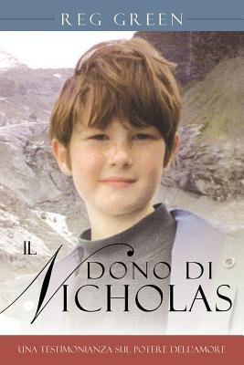 Il Dono Di Nicholas: Una Testimonianza Sul Potere Dell'amore - Green, Reg
