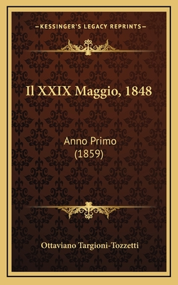 Il XXIX Maggio, 1848: Anno Primo (1859) - Targioni-Tozzetti, Ottaviano