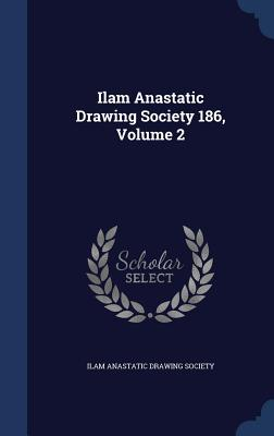 Ilam Anastatic Drawing Society 186, Volume 2 - Ilam Anastatic Drawing Society (Creator)