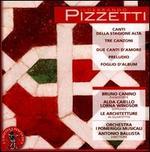 Ildebrando Pizzetti: Canti della Stagione Alta; Tre Canzoni; Due Canti d'Amore; Preludio; Foglio d'Album