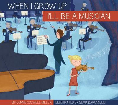 I'll Be a Musician - Miller, Connie Colwell
