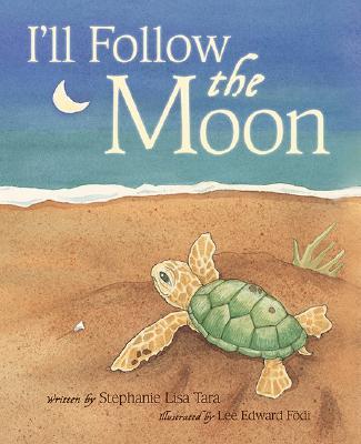 I'll Follow the Moon 2nd Edition - Tara, Stephanie Lisa