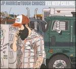 I'll Keep Calling - JP Harris & the Tough Choices
