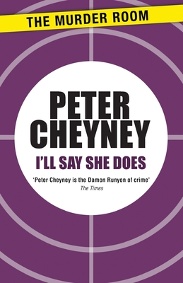 I'll Say She Does - Cheyney, Peter
