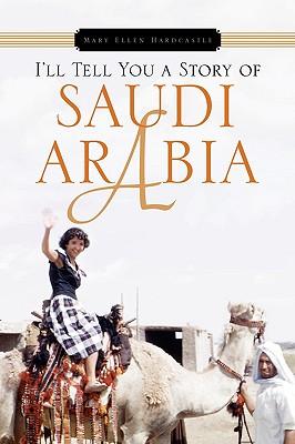I'll Tell You a Story of Saudi Arabia - Hardcastle, Mary Ellen