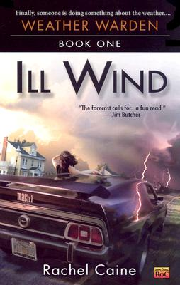 Ill Wind: Book One of the Weather Warden - Caine, Rachel